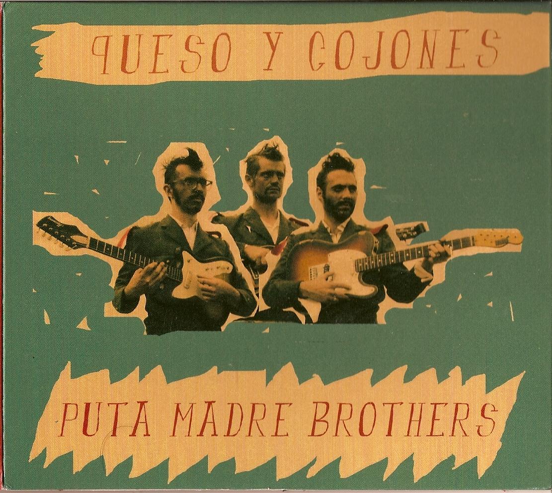 Puta Madre Brothers - Queso Y Cojones