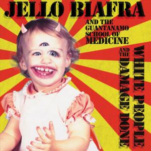 Jello_Biafra_and_The_Guantanamo_School_Of_Medicine_White_People_and_the_Damage_Done_0413
